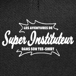 Instituteur Tee shirts - Casquette snapback