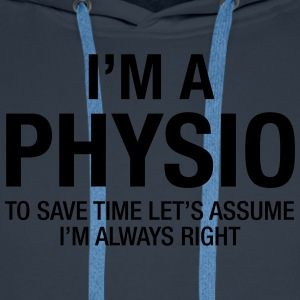 I'm A Physio - To Save Time.... T-Shirts - Men's Premium Hoodie