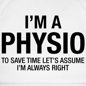 I'm A Physio - To Save Time.... T-Shirts - Baseball Cap