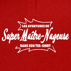 Super Maître Nageuse Tee shirts - Casquette snapback