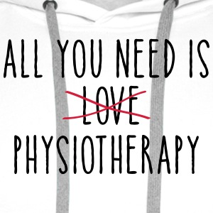 All You Need Is (LOVE) Physiotherapy T-Shirts - Men's Premium Hoodie