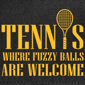 Tennis - where fuzzy balls are welcome T-shirts - Snapback cap