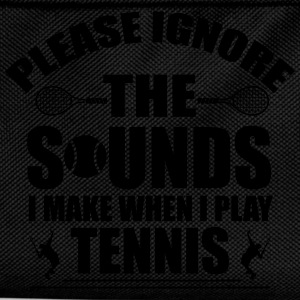 Please ignore the sound I make when I play tennis T-Shirts - Kinder Rucksack