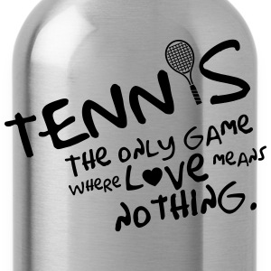 Tennis - the only game where love means nothing T-Shirts - Water Bottle