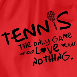 Tennis - the only game where love means nothing T-shirts - Gymtas