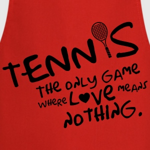 Tennis - the only game where love means nothing T-shirts - Keukenschort