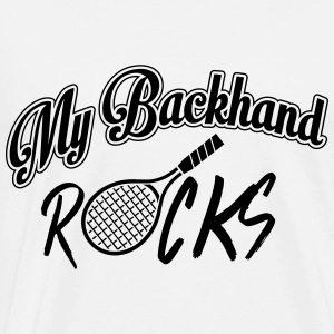 Tennis - my backhand rocks Tops - Men's Premium T-Shirt