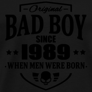 Bad Boy Since 1989 - Men's Premium T-Shirt