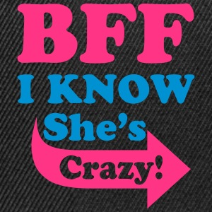 I Know She's Crazy Hoodies & Sweatshirts - Snapback Cap