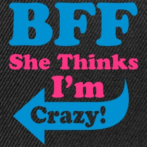 She Thinks I'm Crazy Hoodies & Sweatshirts - Snapback Cap
