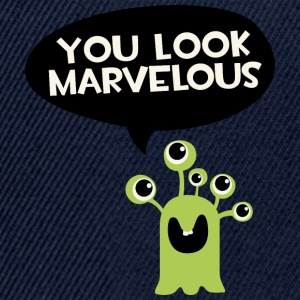 You look marvelous Monster Long sleeve shirts - Snapback Cap