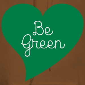 Be Green T-Shirts - Frauen Premium Hoodie