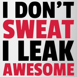 I Don't Sweat, Leak Awesome  Sweaters - Mok
