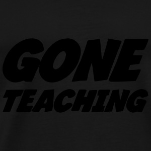 Gone Teaching Caps & Hats - Men's Premium T-Shirt