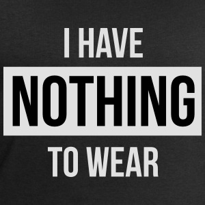 I have nothing to wear T-Shirts - Men's Sweatshirt by Stanley & Stella