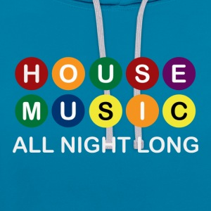 House Music All Night Long - Contrast Colour Hoodie