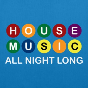 House Music All Night Long - EarthPositive Tote Bag