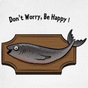 Don't Worry Be Happy - Singing Fish Tabliers - Casquette classique