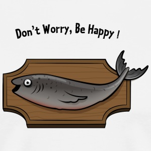 Don't Worry Be Happy - Singing Fish Tabliers - T-shirt Premium Homme