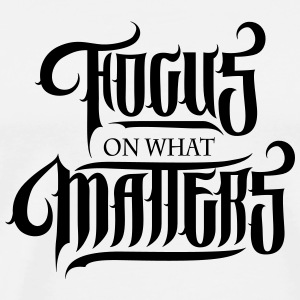 Focus On What Matters Singlets - Premium T-skjorte for menn