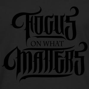 Focus On What Matters Sweatshirts - Herre premium T-shirt med lange ærmer