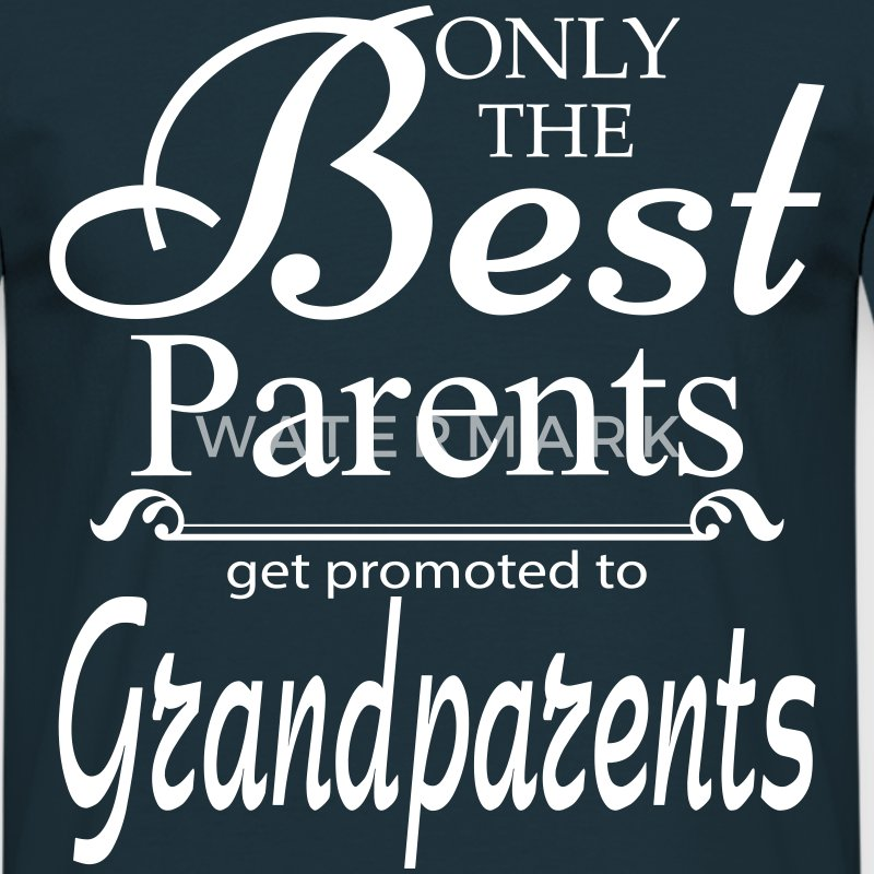 The Best Parents Get Promoted to Grandparents T-Shirts - Men's T-Shirt
