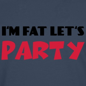 I'm fat - Let's Party T-Shirts - Men's Premium Longsleeve Shirt