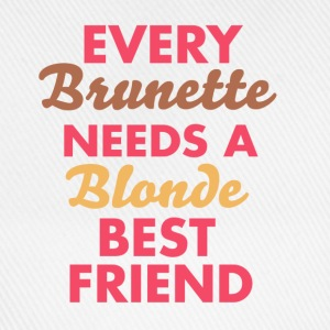 every brunette needs a blonde best friend T-Shirts - Baseballkappe