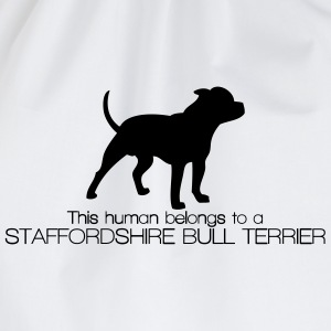 This human belongs to a Staffordshire Bull Terrier Magliette - Sacca sportiva