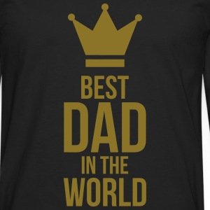 Best Dad in the World ! Hoodies & Sweatshirts - Men's Premium Longsleeve Shirt