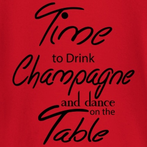 Time To Drink Champagne And Dance on the Table T-Shirts - Baby Long Sleeve T-Shirt
