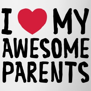 I Love My Awesome Parents Tee shirts - Tasse