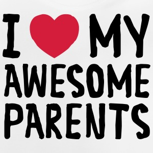 I Love My Awesome Parents T-Shirts - Baby T-Shirt
