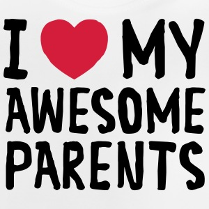 I Love My Awesome Parents Tee shirts - T-shirt Bébé