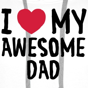 I Love (Heart) My Awesome Dad T-Shirts - Men's Premium Hoodie