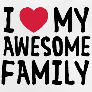 I Love (Heart) My Awesome Family T-Shirts - Baby T-Shirt