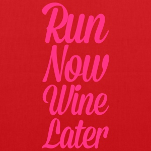 Run Now, Wine Later  T-Shirts - Tote Bag