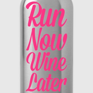 Run Now, Wine Later  T-Shirts - Water Bottle