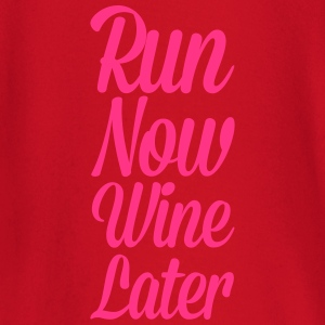 Run Now, Wine Later  T-Shirts - Baby Long Sleeve T-Shirt