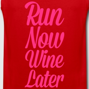 Run Now, Wine Later  T-Shirts - Men's Premium Tank Top