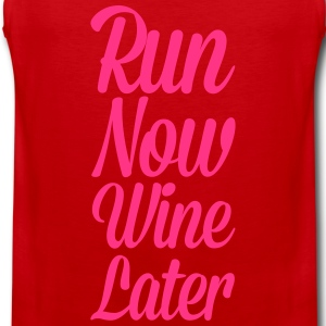 Run Now, Wine Later  T-Shirts - Männer Premium Tank Top