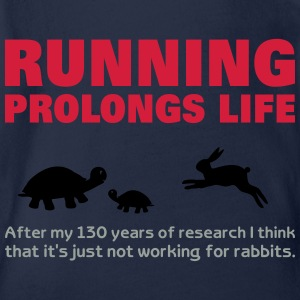 Running Prolongs Life funny animals qoutes sayings Shirts - Organic Short-sleeved Baby Bodysuit