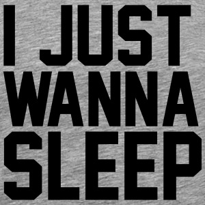 I just wanna sleep Gensere - Premium T-skjorte for menn