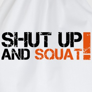 Shut Up And Squat T-Shirts - Drawstring Bag