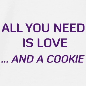 All You Need Is Love ... And A Cookie Muggar & tillbehör - Premium-T-shirt herr