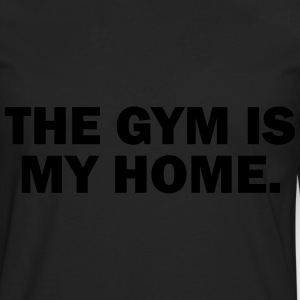 gym is my home Pullover & Hoodies - Männer Premium Langarmshirt