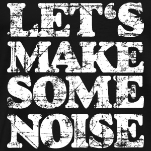 LET'S MAKE SOME NOISE Tank Top (Herren Schwarz/Wei - Männer Premium T-Shirt