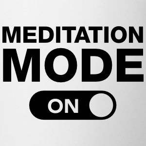 Meditation Mode (On) T-Shirts - Tasse