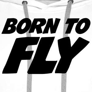 Born to fly [Pilot] T-Shirts - Men's Premium Hoodie
