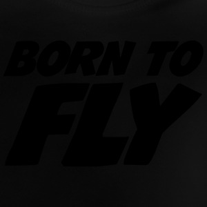 Born to fly [Pilot] Shirts - Baby T-Shirt